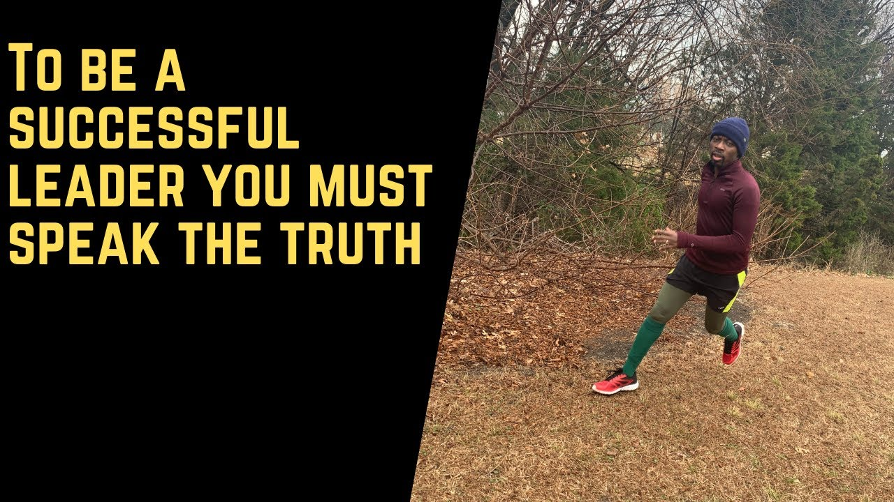 To be a successful leader you must speak the truth
