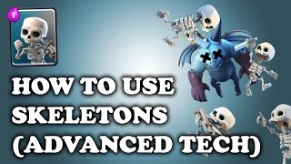 Clash Royale | How to Use Skeletons - Advanced Tech