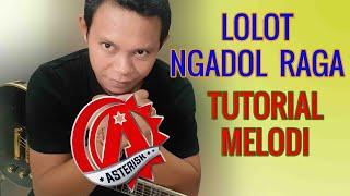 Tutorial Melodi Lolot Ngadol Raga.mp3