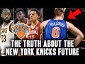 The Truth About The New York Knicks Future   Porzingis And Lebron?