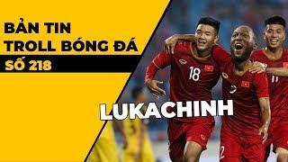 Bản tin Troll Bóng Đá số 218: U22 Việt Nam đá tập với Brunei trong ngày Đức Chinh hóa Lukaku