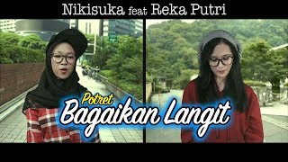 Download Mp3 BAGAIKAN LANGIT - NIKISUKA ft REKA PUTRI
