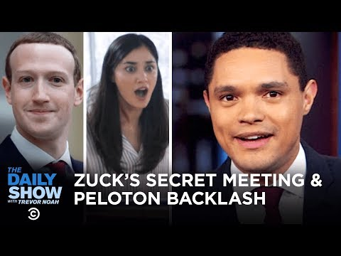 Mark Zuckerberg's Secret Meeting with Trump & Peloton Ad Blowback | The Daily Show