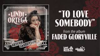 Lindi Ortega - To Love Somebody (Cover)