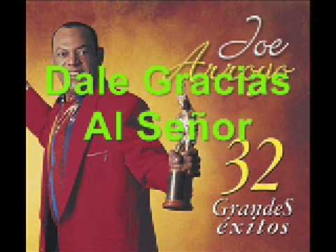 Joe Arroyo - Dale Gracias Al Señor
