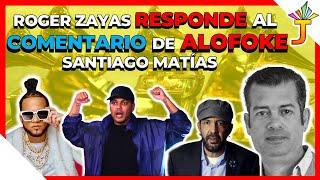 ROGER ZAYAS RESPONDE A COMENTARIO DE SANTIAGO MATIAS