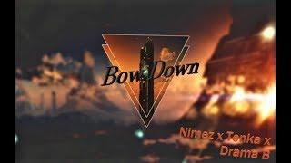 Nimez x Tenka x Drama B - Bow Down