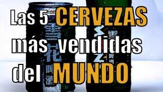 LAS 5 CERVEZAS MÁS VENDIDAS DEL MUNDO