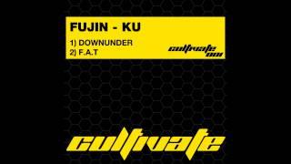 Fujin - Ku - Downunder (Original Mix) [Cultivate]