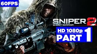 Sniper: Ghost Warrior 2 Gameplay Walkthrough Part 1 [1080p 60fps PC Max Settings]