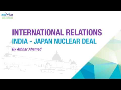 India-Japan Nuclear Deal | International Relations | NEO IAS