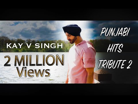 Punjabi Hits Tribute 2 - Kay V Singh (Mashup/Cover)