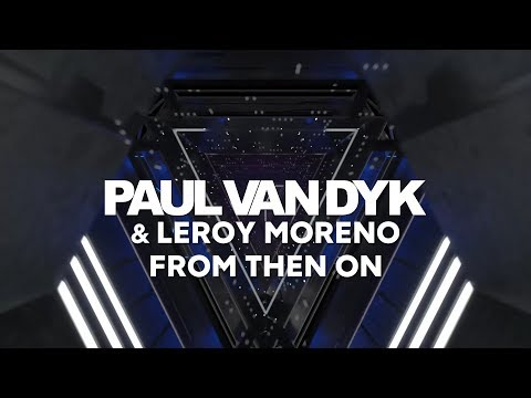 Paul van Dyk & Leroy Moreno - From Then On