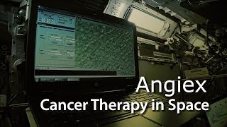 Angiex Cancer Therapy in Space
