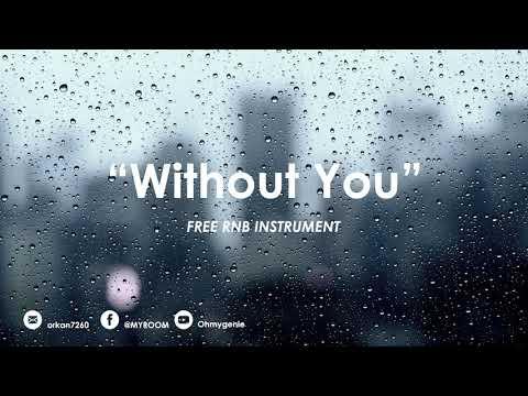 "[FREE / 무료비트] 애절한 알앤비 비트/ ""Without You"" /R&B Type Instrument"