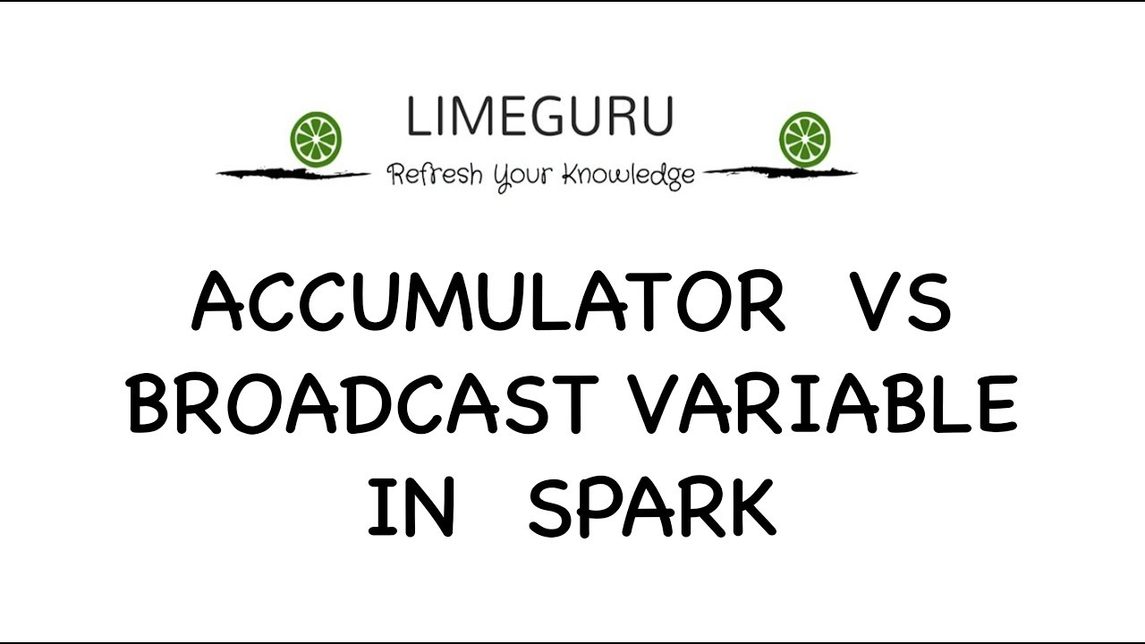 Broadcast vs Accumulator Variable - Broadcast Join & Counters - Apache  Spark Tutorial For Beginners