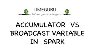 Apache Spark Tutorial - Broadcast vs Accumulator Variable | Broadcast Join & Counters