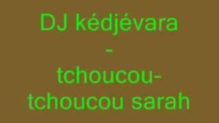 tchoucou-tchoucou sarah - DJ jédjévara