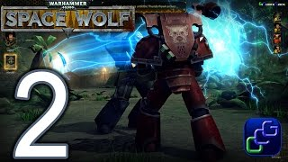 Warhammer 40,000 Space Wolf PC Early Access Walkthrough - Part 2 - Brothers At Arms