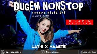 DJ Vaaste vs LATHI ✓ Remix Funkot // Dugem Nonstop // DJ Angger Vraz Gmix