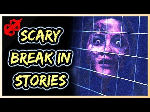 3 True Scary Horror Stories - Break In/Stalking Stories