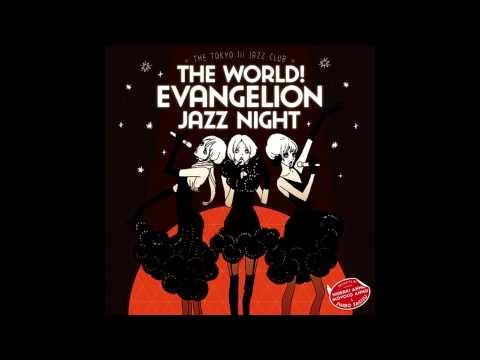 The world! EVAngelion JAZZ night = The Tokyo III Jazz club