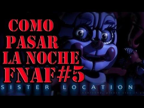 COMO PASAR LA NOCHE #5 DE FNAF SISTER LOCATION GUIA RAPIDA