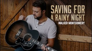 Walker Montgomery Saving For A Rainy Night
