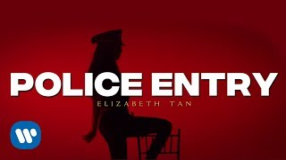 Video Elizabeth Tan - Police Entry (Official Music Video) download MP3, 3GP, MP4, WEBM, AVI, FLV Oktober 2018
