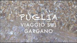 Puglia 2016: viaggio sul Gargano