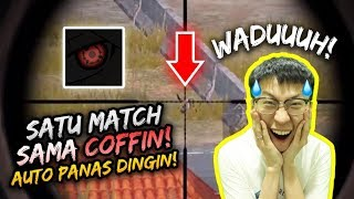 SATU MATCH SAMA COFFIN! AUTO PANAS DINGIN | SOLO VS SQUAD | PUBG MOBILE