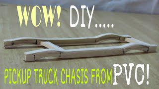 DIY!! PICKUP TRUCK CHASIS FROM PVC,VERY EASY.part 1...