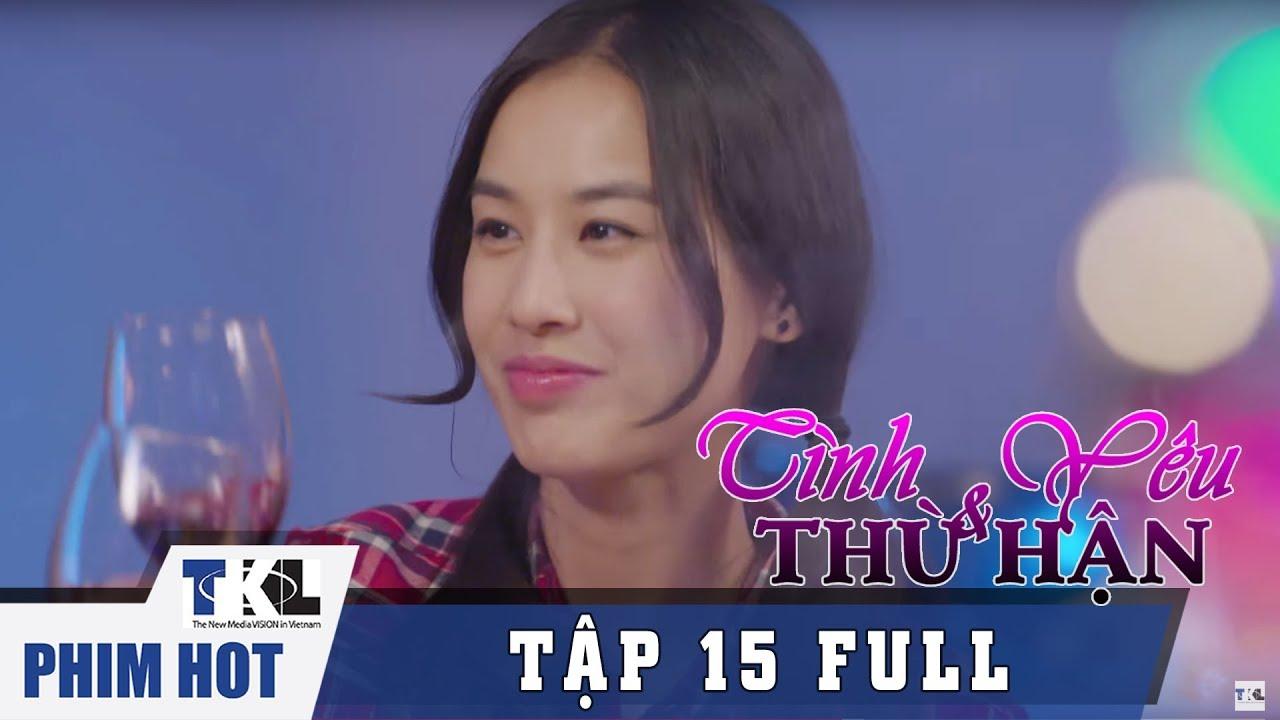image TÌNH YÊU VÀ THÙ HẬN - Tập 15 | Phim Trung Quốc Thái Lan Lồng Tiếng