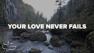 Your Love Never Fails | Maranatha! Music (Lyric)