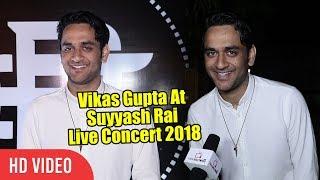 Bigg Boss 11 Vikas Gupta At Suyyash Rai Live Concert 2018  Bigg Boss 11 2nd Runner Up