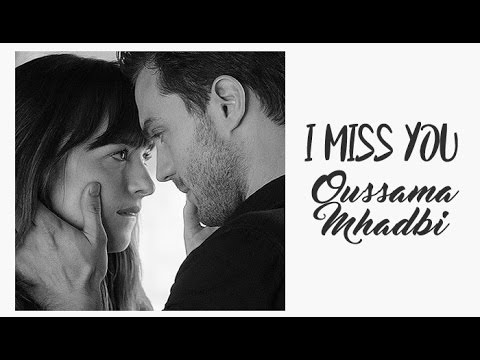 Oussama Mhadbi I Miss You (Tradução) do filme 50 Tons Mais Escuros (Fifty Shades Darker) OST.