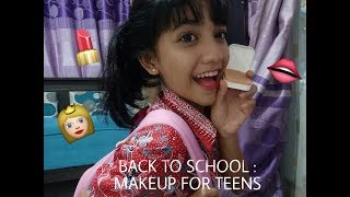 BACK TO SCHOOL : MAKEUP FOR TEENS👸