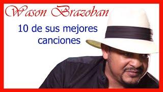Wason Brazoban | 10 de sus mejores canciones