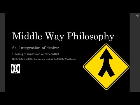 Middle Way Philosophy 6a: Integration of Desire