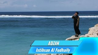 Download Mp3 Adzan Merdu Membuat Hati Tenang - Istihsan Al Fudhaily