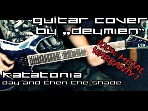 Katatonia - Day And Then The Shade - Guitar Cover [HD]