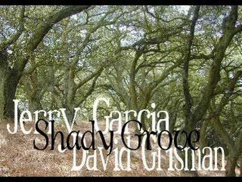 Jerry garcia and david grisman shady grove youtube for Shady grove