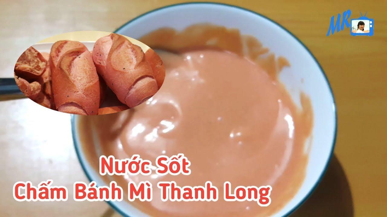 Cách Làm Nước Sốt Chấm Bánh Mì Thanh Long Việt Nam Ngon Tuyệt mairangtv