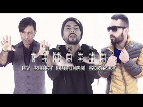 TAMASHA REMIX | SIRAZEE | Rohit Chauhan | Sajjad Ali ft Bohemia | Audio