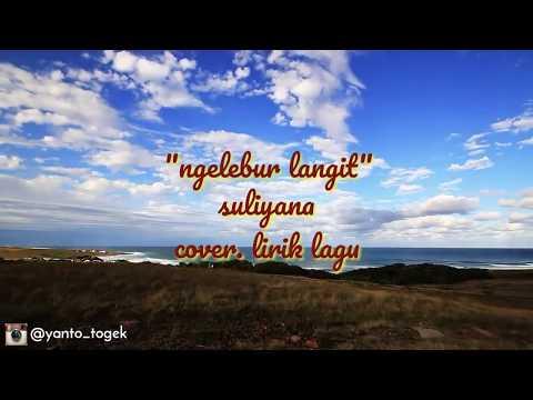 Ngelebur Langit - suliyana | cover. lirik lagu