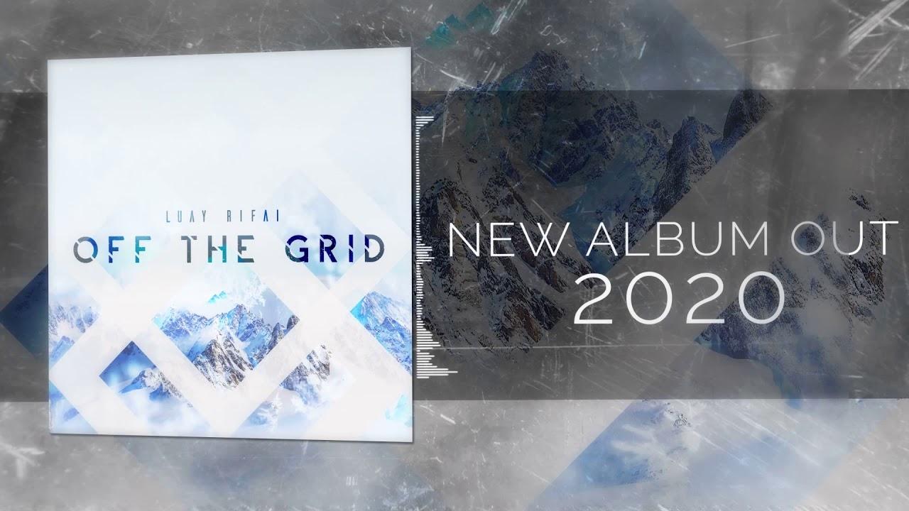 Luay Rifai - Off The Grid (Album Teaser)