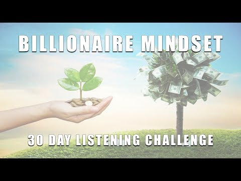 Billionaire Mindset Programming - Wealth & Prosperity Affirmations - Try for 30 Days