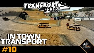 Transport Fever In Town Transport (live stream part 1) gameplay USA #10
