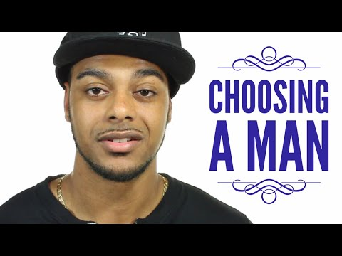 Choosing A Good Man | Picking A Guy Who's Right For You