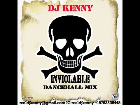 DJ KENNY INVIOLABLE DANCEHALL MIX FEB 2018